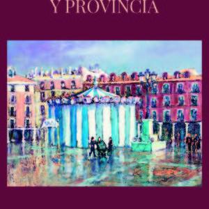 """Exposición """"De Valladolid y Provincia"""". Pinturas de Pascual Aranda"""