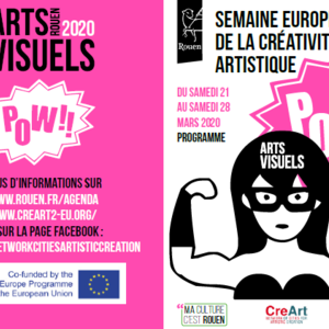 European Week of Artistic Creativity From 21 th to 28th March 2020 / ROUEN